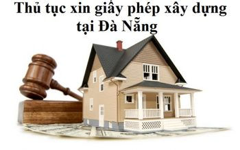 Thủ tục xin giấy phép xây dựng tại Đà Nẵng đầy đủ