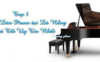 Top 5 Shop Đàn Piano tại Đà Nẵng Giá Tốt Uy Tín Nhất